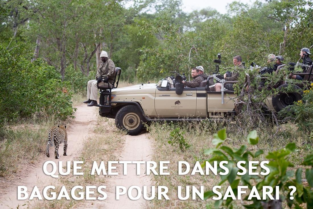 Que mettre dans ses bagages pour un safari ?