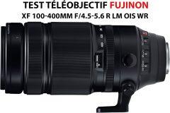 J'ai testé le téléobjectif Fujinon XF 100-400mm f/4.5-5.6 R LM OIS WR